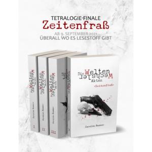 Alle vier Bücher der WeltenWechsler Akten. Band IV steht mit dem Cover nach vorne. Darüber der Text: Tetralogie-Finale - Zeitenfraß - ab 9. September 2021 überall wo es Lesestoff gibt